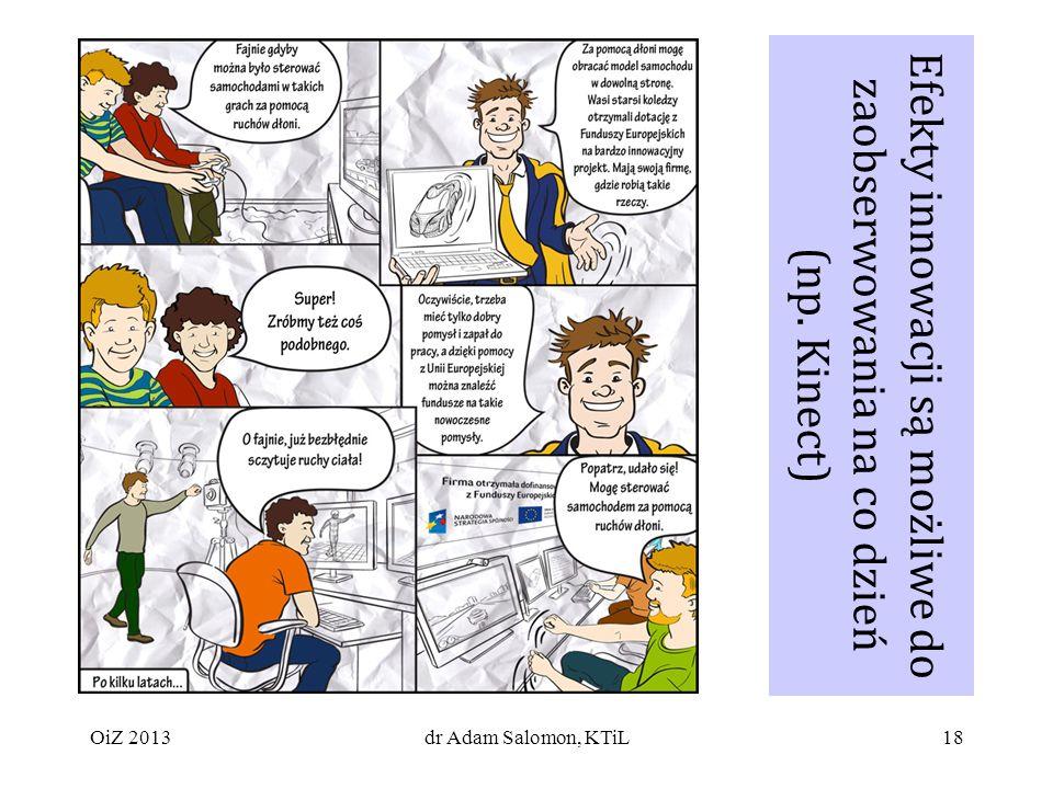 18 Efekty innowacji są możliwe do zaobserwowania na co dzień (np.