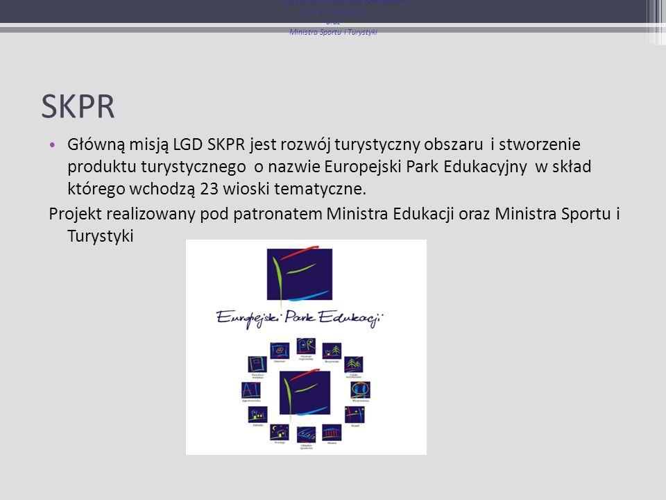 SKPR Główną misją LGD SKPR jest rozwój turystyczny obszaru i stworzenie produktu turystycznego o nazwie Europejski Park Edukacyjny w skład którego wch