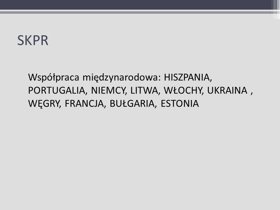 SKPR Współpraca międzynarodowa: HISZPANIA, PORTUGALIA, NIEMCY, LITWA, WŁOCHY, UKRAINA, WĘGRY, FRANCJA, BUŁGARIA, ESTONIA