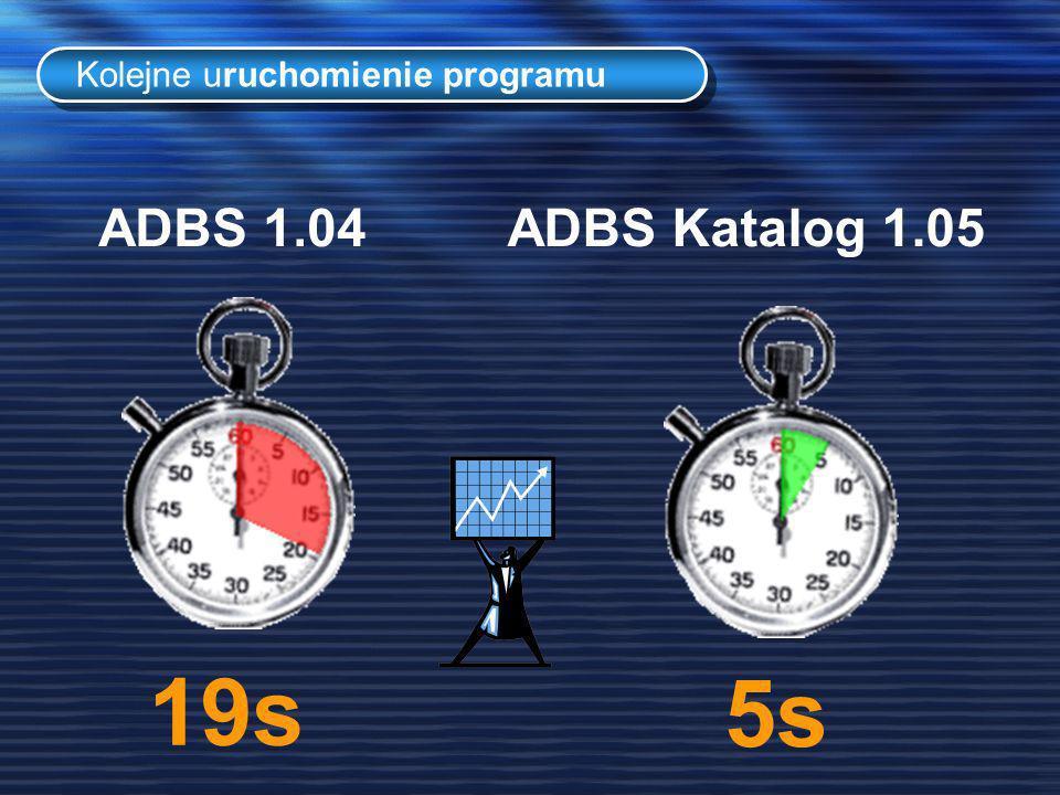 19s Kolejne uruchomienie programu 5s ADBS 1.04ADBS Katalog 1.05