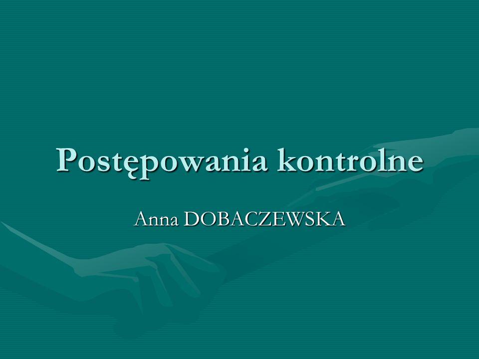 Postępowania kontrolne Anna DOBACZEWSKA