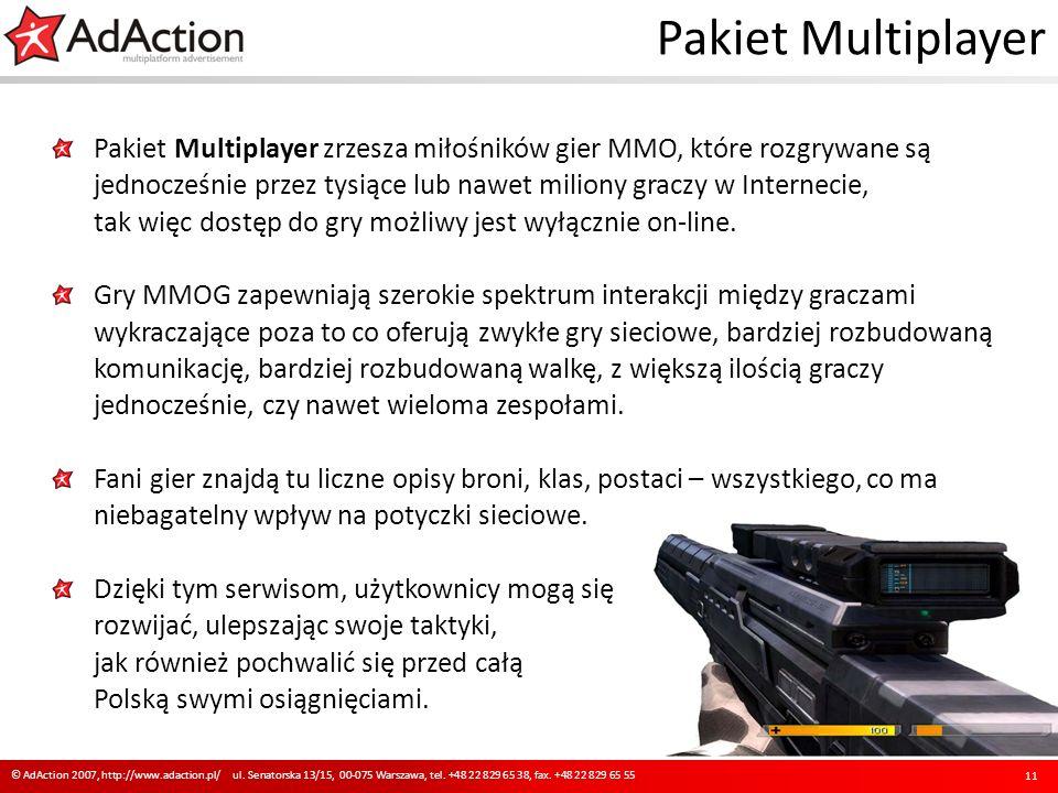 Pakiet Multiplayer Pakiet Multiplayer zrzesza miłośników gier MMO, które rozgrywane są jednocześnie przez tysiące lub nawet miliony graczy w Internecie, tak więc dostęp do gry możliwy jest wyłącznie on-line.