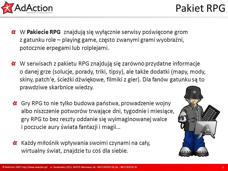 Pakiet RPG W Pakiecie RPG znajdują się wyłącznie serwisy poświęcone grom z gatunku role – playing game, często zwanymi grami wyobraźni, potocznie erpegami lub rolplejami.