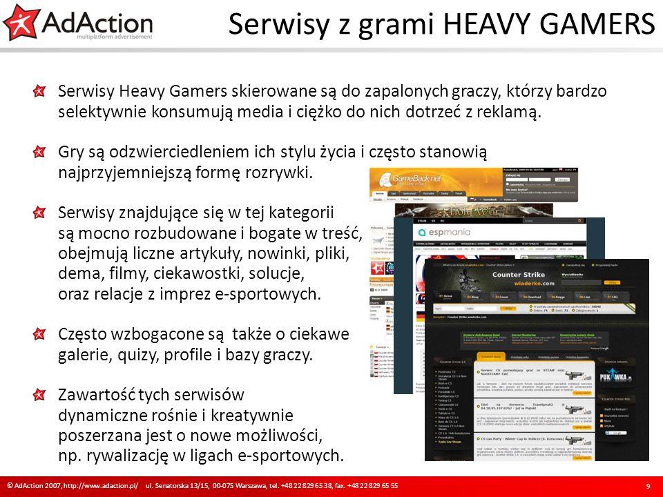 Serwisy Heavy Gamers skierowane są do zapalonych graczy, którzy bardzo selektywnie konsumują media i ciężko do nich dotrzeć z reklamą. Gry są odzwierc