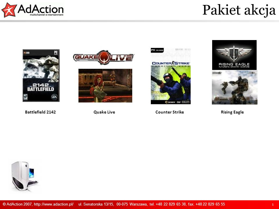 Pakiet akcja 1 Battlefield 2142Quake LiveCounter Strike Rising Eagle © AdAction 2007,   ul.