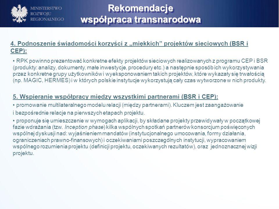 RPK powinno prezentować konkretne efekty projektów sieciowych realizowanych z programu CEP i BSR (produkty: analizy, dokumenty, małe inwestycje, proce