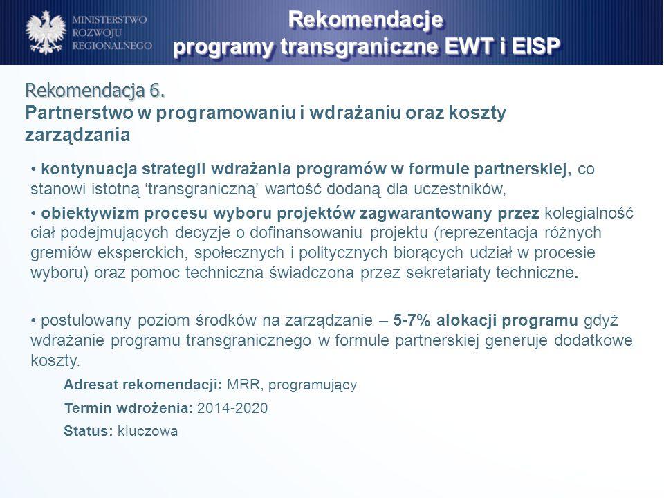 kontynuacja strategii wdrażania programów w formule partnerskiej, co stanowi istotną transgraniczną wartość dodaną dla uczestników, obiektywizm proces