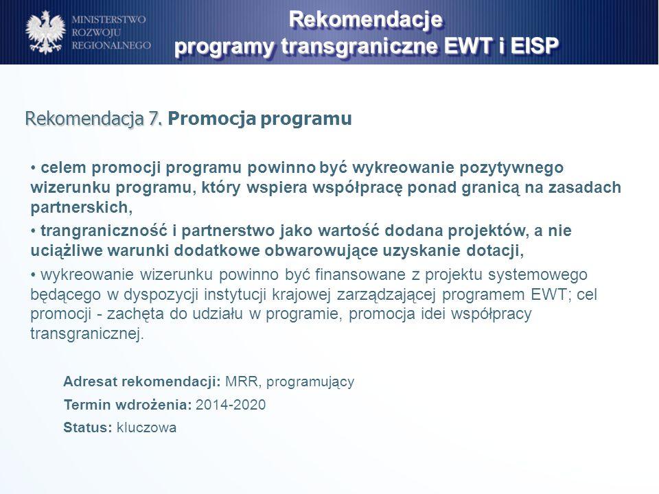celem promocji programu powinno być wykreowanie pozytywnego wizerunku programu, który wspiera współpracę ponad granicą na zasadach partnerskich, trang