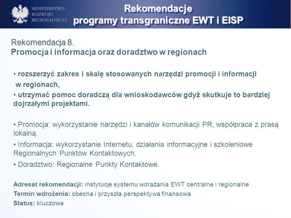 rozszerzyć zakres i skalę stosowanych narzędzi promocji i informacji w regionach, utrzymać pomoc doradczą dla wnioskodawców gdyż skutkuje to bardziej