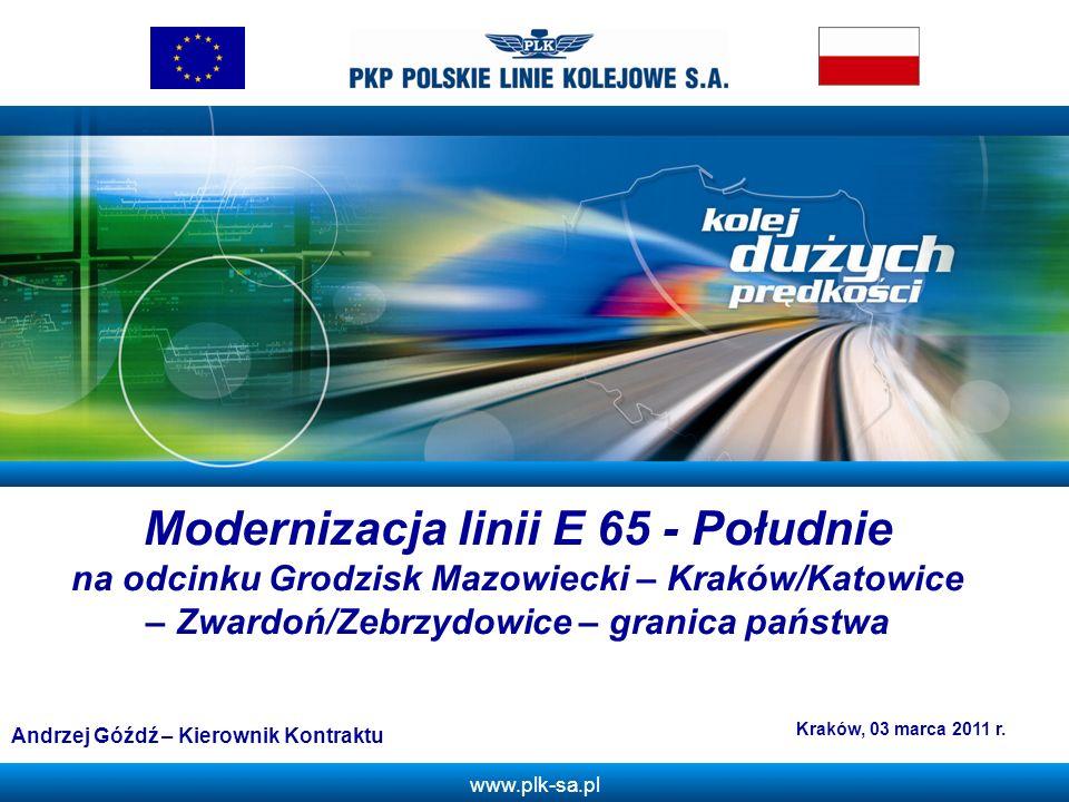 www.plk-sa.pl Z Modernizacja linii E 65 - Południe na odcinku Grodzisk Mazowiecki – Kraków/Katowice – Zwardoń/Zebrzydowice – granica państwa Kraków, 0