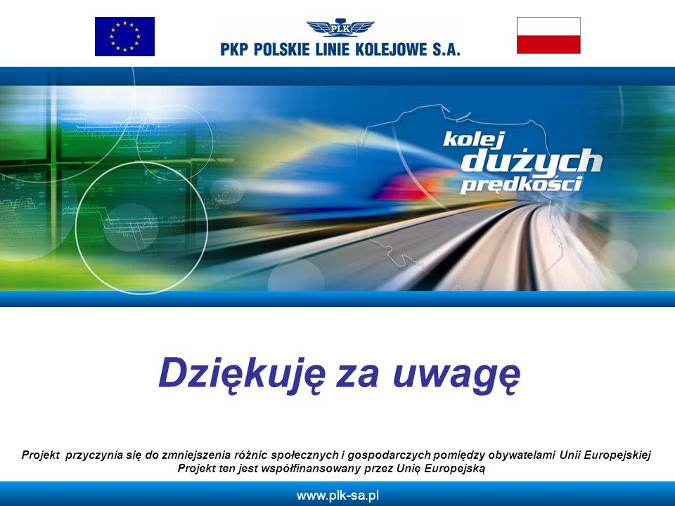 www.plk-sa.pl Dziękuję za uwagę Projekt przyczynia się do zmniejszenia różnic społecznych i gospodarczych pomiędzy obywatelami Unii Europejskiej Proje