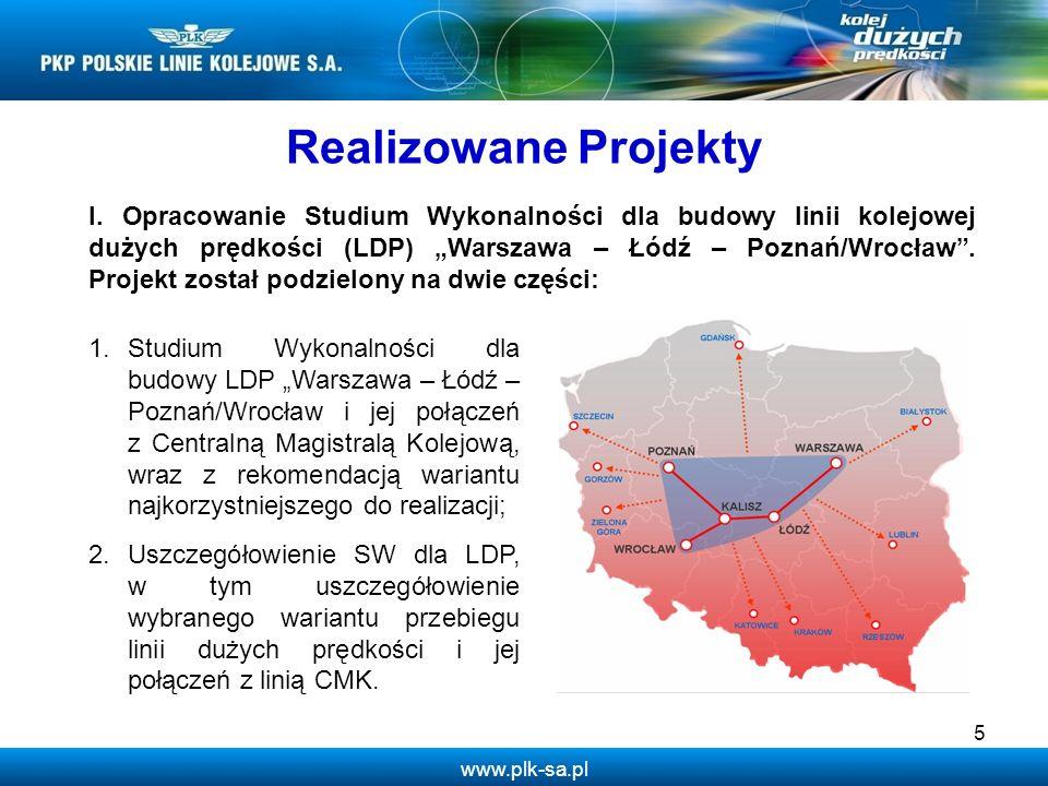 www.plk-sa.pl 5 I. Opracowanie Studium Wykonalności dla budowy linii kolejowej dużych prędkości (LDP) Warszawa – Łódź – Poznań/Wrocław. Projekt został