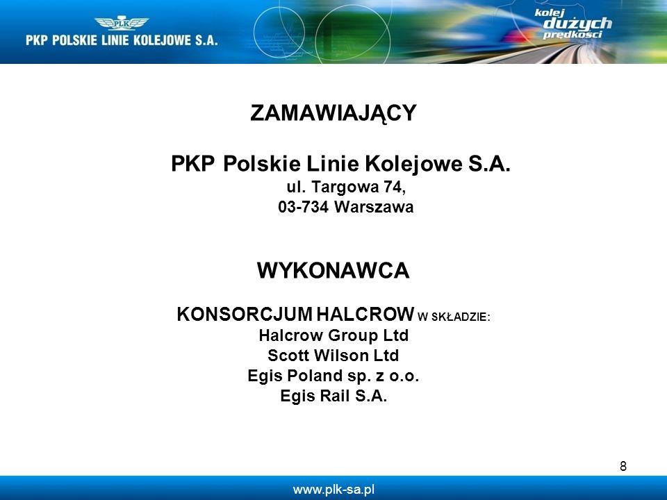 www.plk-sa.pl ZAMAWIAJĄCY PKP Polskie Linie Kolejowe S.A. ul. Targowa 74, 03-734 Warszawa WYKONAWCA KONSORCJUM HALCROW W SKŁADZIE: Halcrow Group Ltd S
