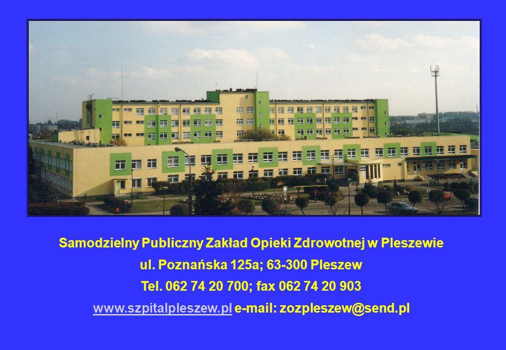 Samodzielny Publiczny Zakład Opieki Zdrowotnej w Pleszewie ul. Poznańska 125a; 63-300 Pleszew Tel. 062 74 20 700; fax 062 74 20 903 www.szpitalpleszew