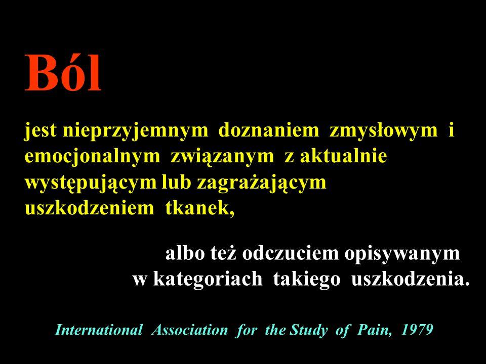 International Association for the Study of Pain, 1979 jest nieprzyjemnym doznaniem zmysłowym i emocjonalnym związanym z aktualnie występującym lub zag