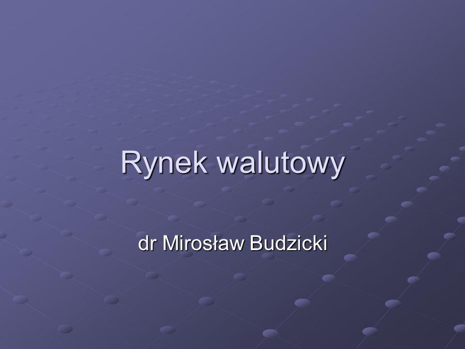 Rynek walutowy dr Mirosław Budzicki