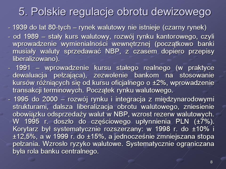 7 4. Rodzaje kursów walutowych Rynek walutowy jest niejednolity, istnieją różne reżimy walutowe: dwuwalutowy dwuwalutowy nieodwołalne kursy w stosunku