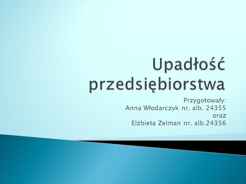 Przygotowały: Anna Włodarczyk nr. alb. 24355 oraz Elżbieta Zelman nr. alb.24356