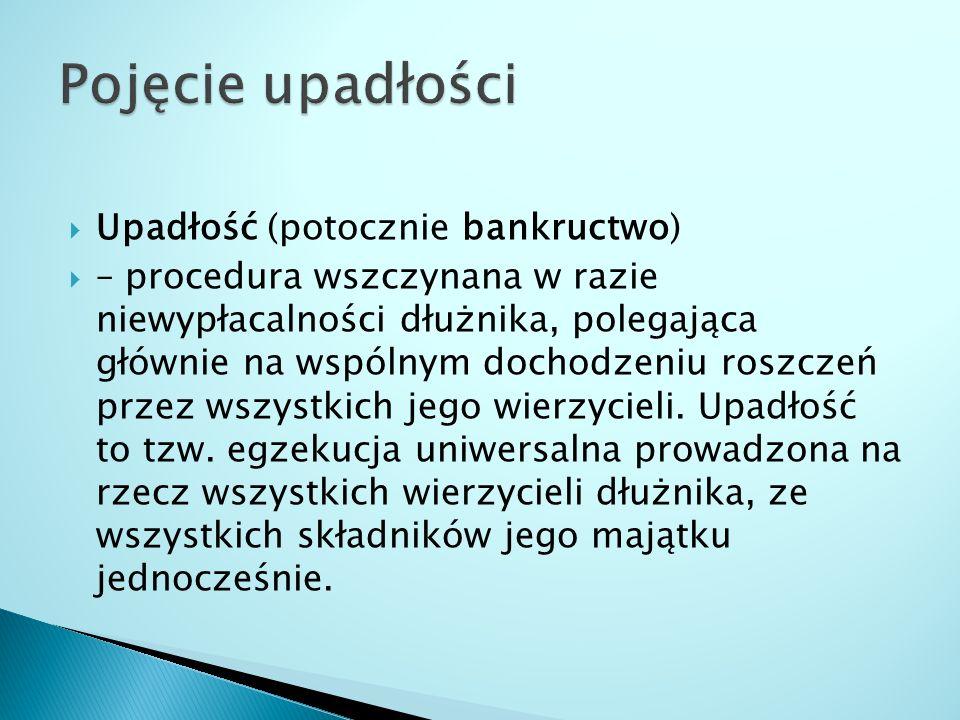 Kwestie upadłości podmiotów gospodarczych reguluje ustawa z dnia 28.02.2003 roku Prawo upadłościowe i naprawcze (tekst jednolity w Dz.