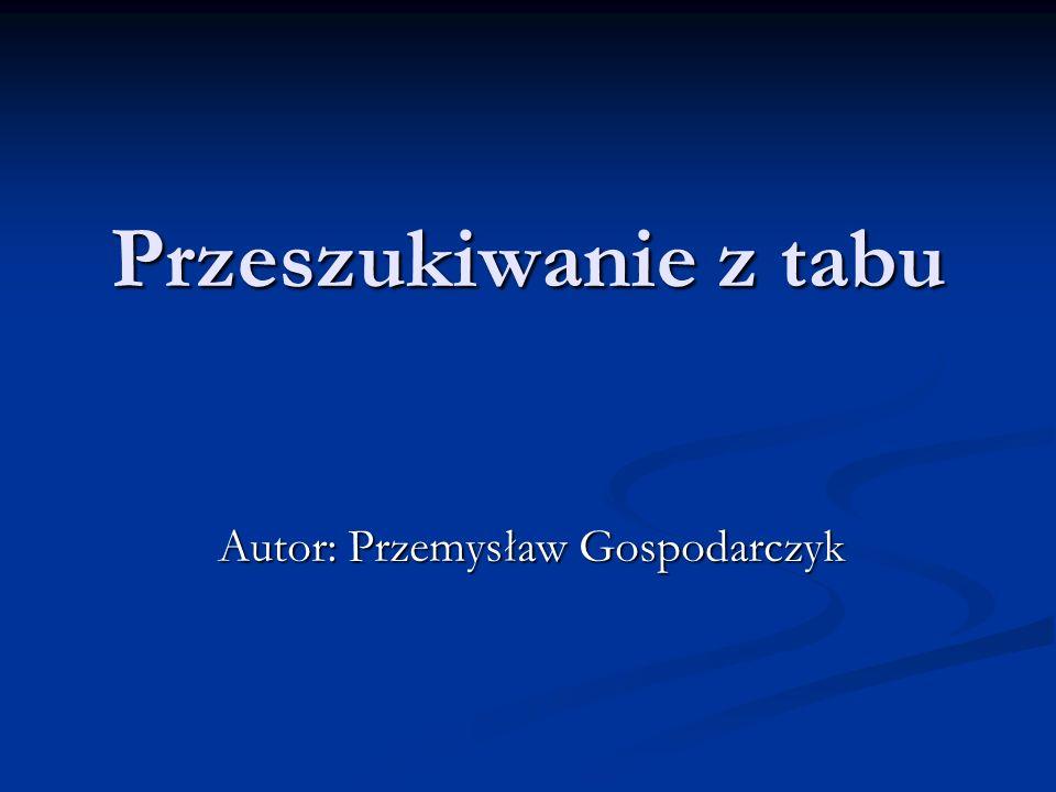 Przeszukiwanie z tabu Autor: Przemysław Gospodarczyk