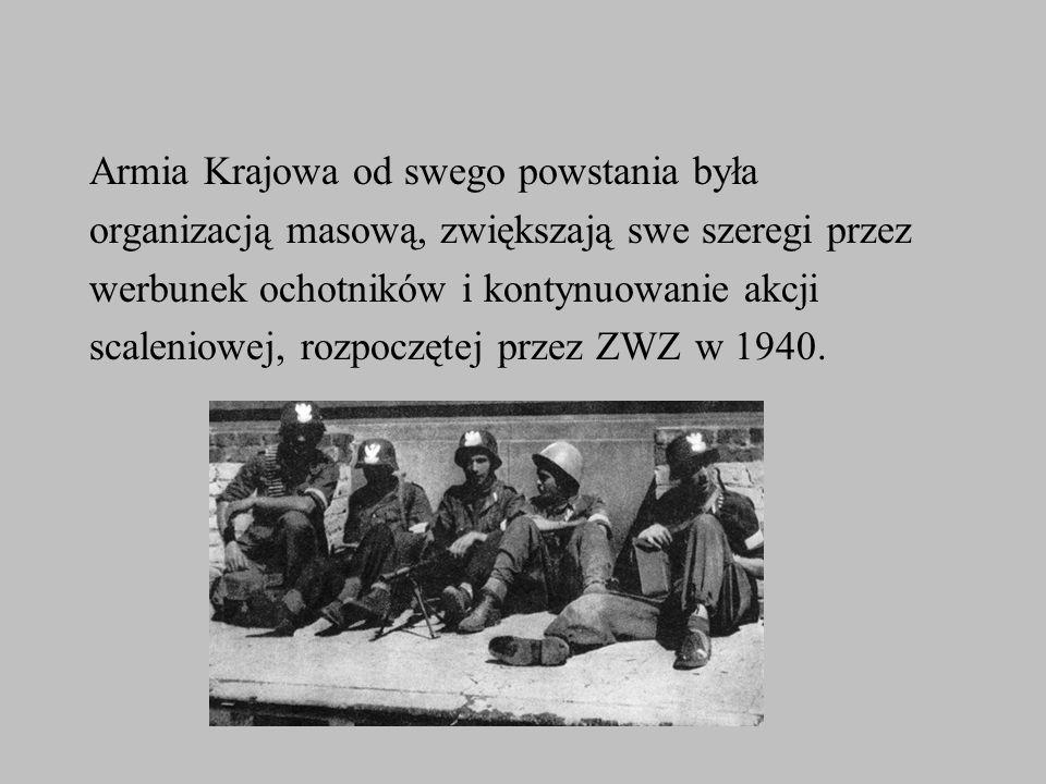 Armia Krajowa od swego powstania była organizacją masową, zwiększają swe szeregi przez werbunek ochotników i kontynuowanie akcji scaleniowej, rozpoczę