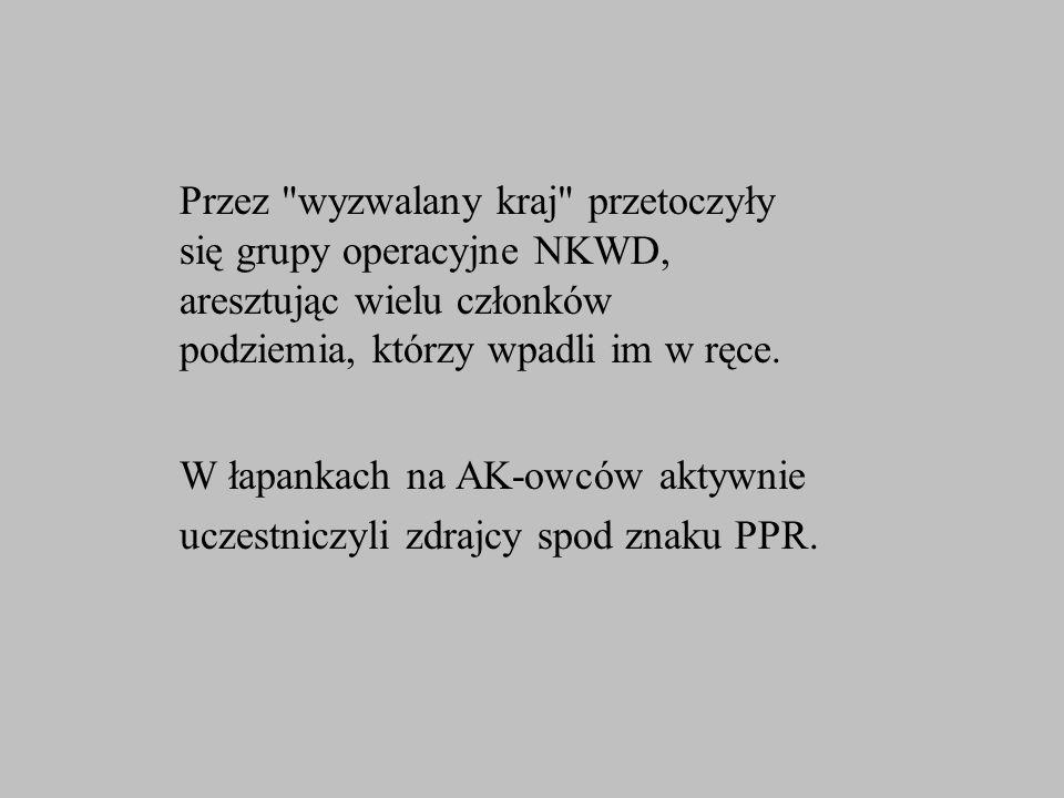 W łapankach na AK-owców aktywnie uczestniczyli zdrajcy spod znaku PPR. Przez