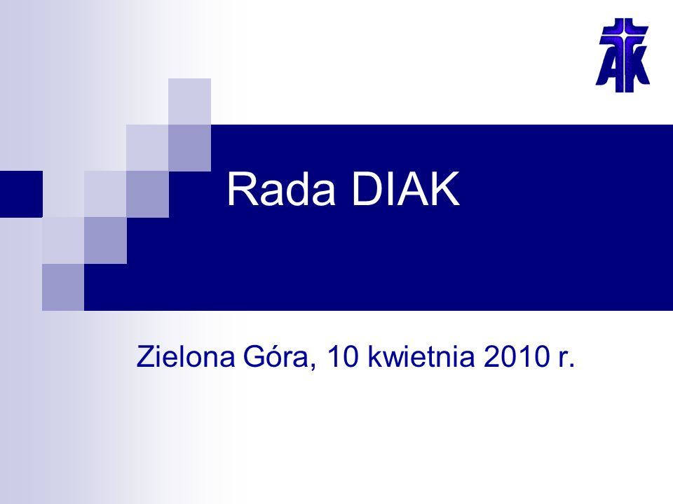 Rada DIAK Zielona Góra, 10 kwietnia 2010 r.