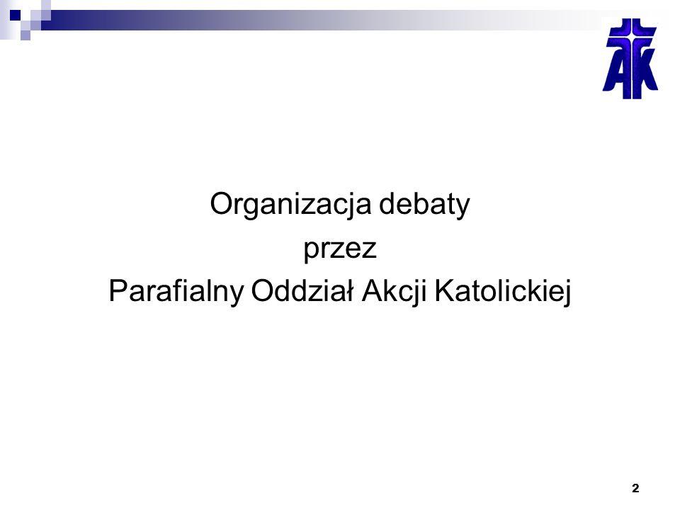 2 Organizacja debaty przez Parafialny Oddział Akcji Katolickiej