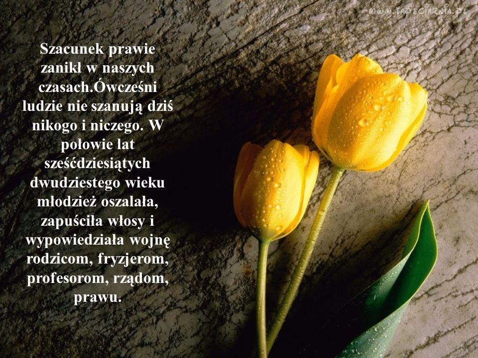 szacunek to ciężka praca nas samym sobą,nad swoim charakterem,swoimi zaletami i wadami..