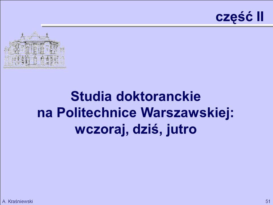 51A. Kraśniewski część II Studia doktoranckie na Politechnice Warszawskiej: wczoraj, dziś, jutro