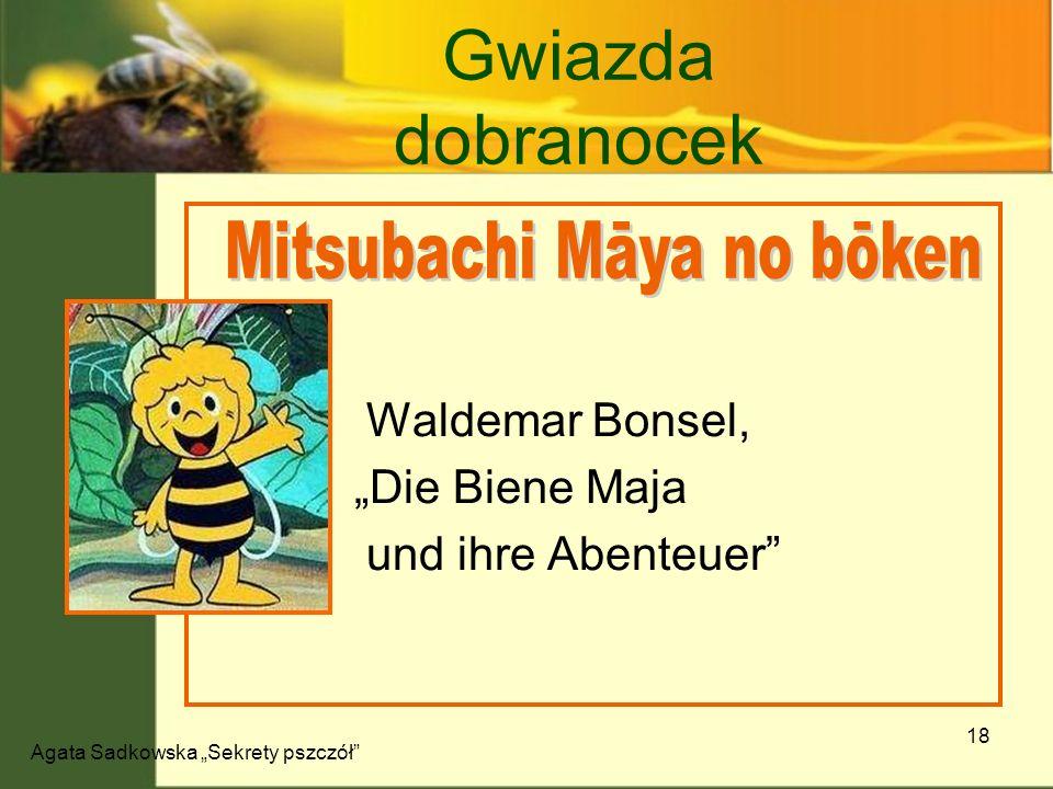 Agata Sadkowska Sekrety pszczół 18 Gwiazda dobranocek Waldemar Bonsel, Die Biene Maja und ihre Abenteuer