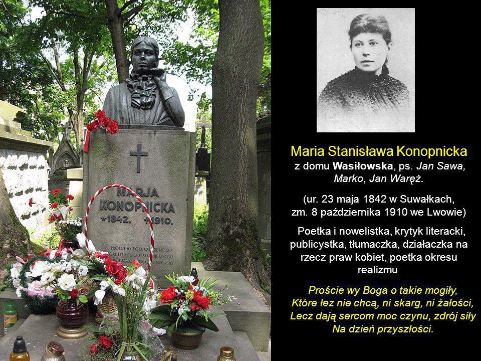 Górka Powstańców Bronisław Antoni Szwarce (ur. 8 paźdz. 1834 w Bretanii, zm. 18 lutego 1904 we Lwowie) Inżynier i działacz niepodległościowy. Był syne