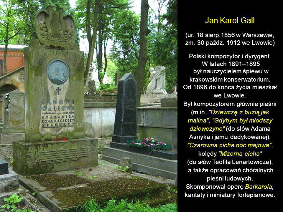 Maria Stanisława Konopnicka z domu Wasiłowska, ps. Jan Sawa, Marko, Jan Waręż. (ur. 23 maja 1842 w Suwałkach, zm. 8 października 1910 we Lwowie) Poetk