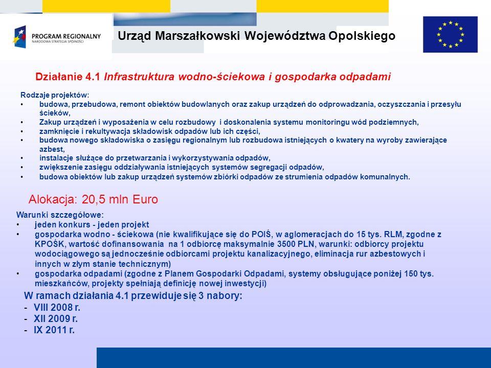 Urząd Marszałkowski Województwa Opolskiego Działanie 4.1 Infrastruktura wodno-ściekowa i gospodarka odpadami W ramach działania 4.1 przewiduje się 3 n