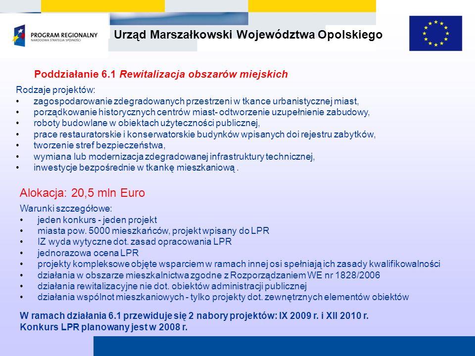 Urząd Marszałkowski Województwa Opolskiego Poddziałanie 6.1 Rewitalizacja obszarów miejskich W ramach działania 6.1 przewiduje się 2 nabory projektów: