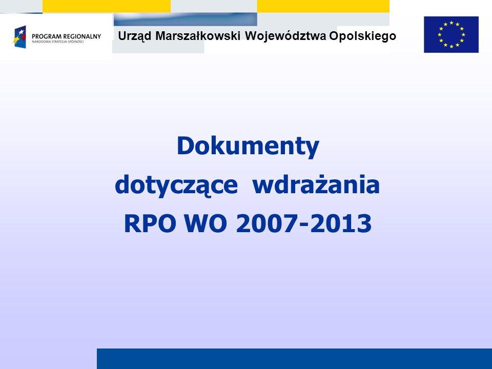 Urząd Marszałkowski Województwa Opolskiego Dokumenty dotyczące wdrażania RPO WO 2007-2013
