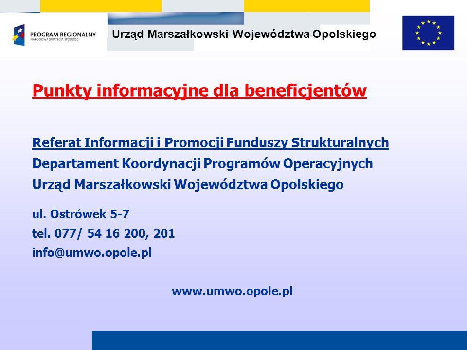 Urząd Marszałkowski Województwa Opolskiego Punkty informacyjne dla beneficjentów Referat Informacji i Promocji Funduszy Strukturalnych Departament Koo