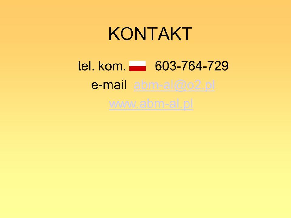 tel. kom. 603-764-729 e-mail abm-al@o2.plabm-al@o2.pl www.abm-al.pl KONTAKT