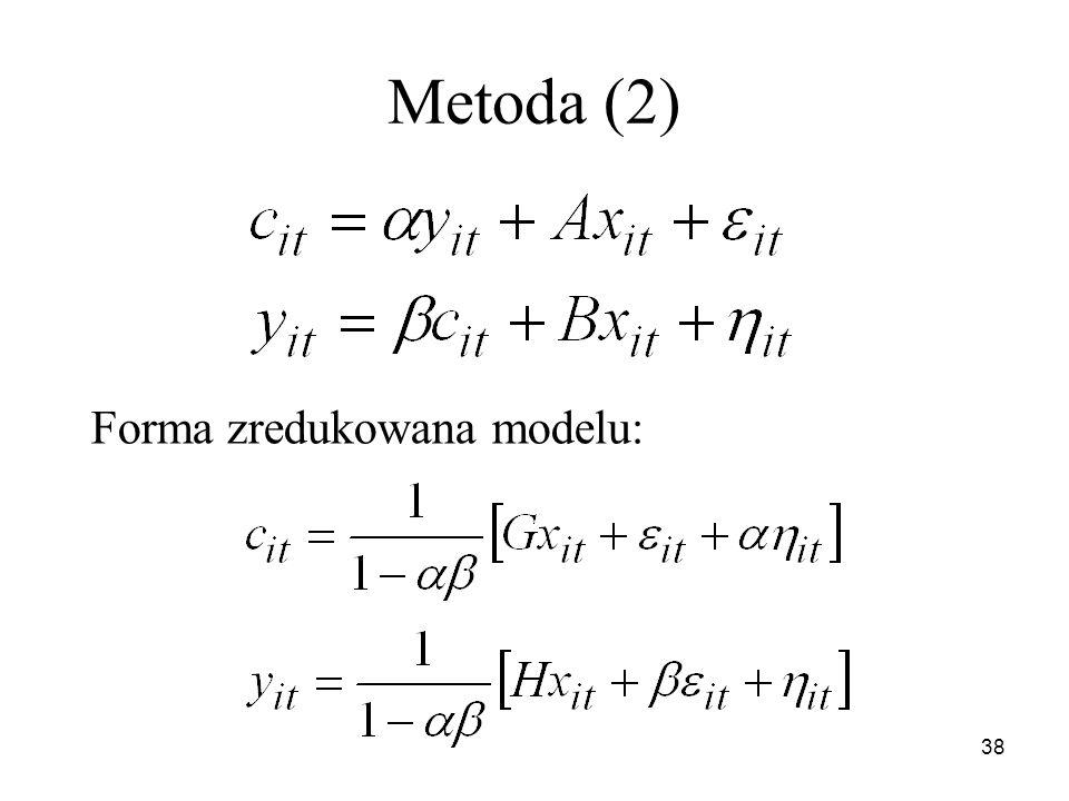 38 Metoda (2) Forma zredukowana modelu: