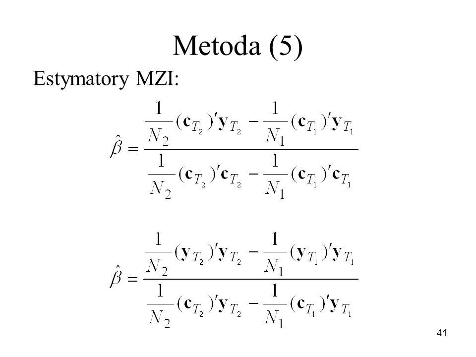 41 Metoda (5) Estymatory MZI: