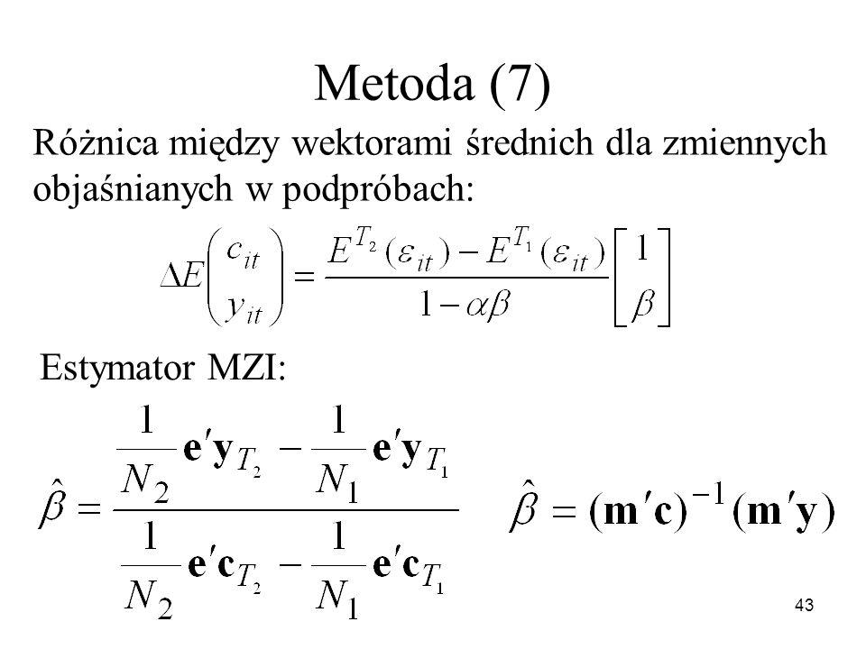 43 Metoda (7) Różnica między wektorami średnich dla zmiennych objaśnianych w podpróbach: Estymator MZI:
