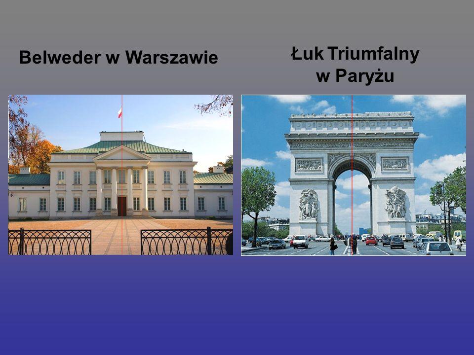 Belweder w Warszawie Łuk Triumfalny w Paryżu