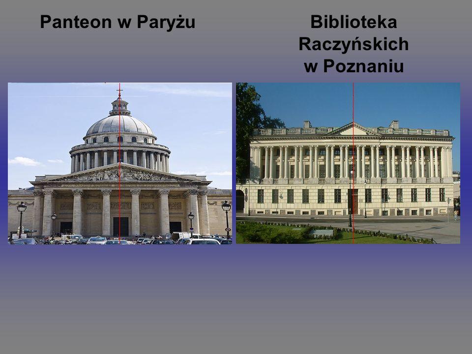 Panteon w ParyżuBiblioteka Raczyńskich w Poznaniu