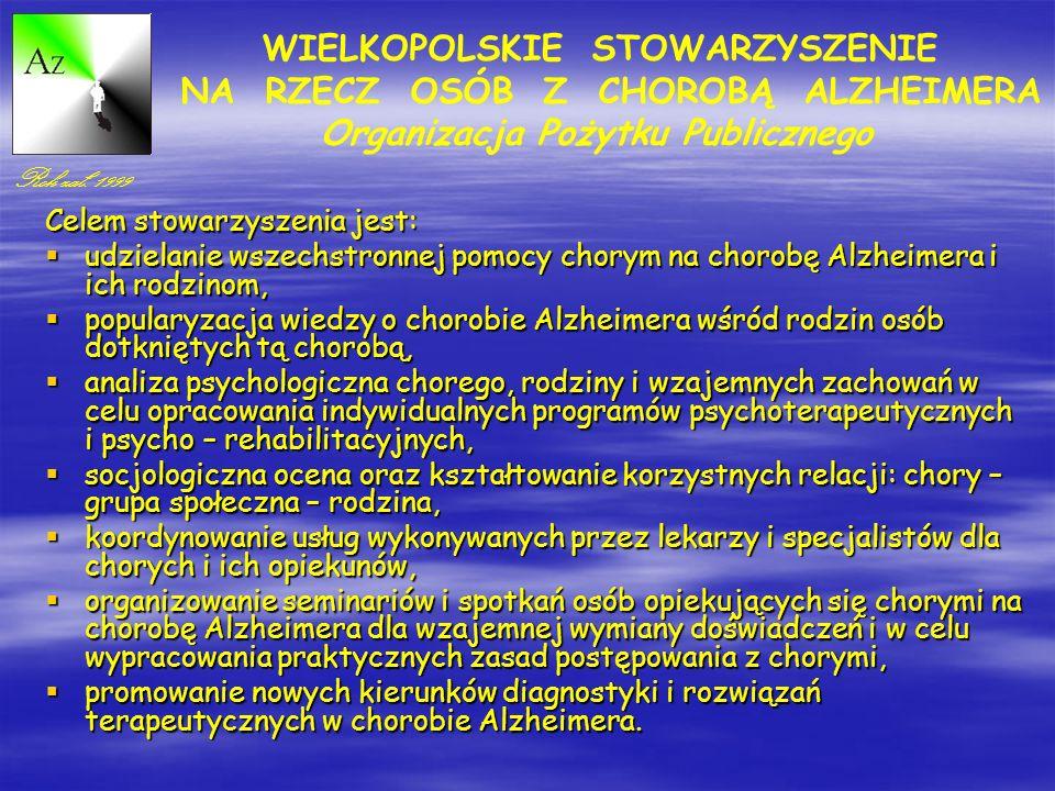 Celem stowarzyszenia jest: udzielanie wszechstronnej pomocy chorym na chorobę Alzheimera i ich rodzinom, udzielanie wszechstronnej pomocy chorym na chorobę Alzheimera i ich rodzinom, popularyzacja wiedzy o chorobie Alzheimera wśród rodzin osób dotkniętych tą chorobą, popularyzacja wiedzy o chorobie Alzheimera wśród rodzin osób dotkniętych tą chorobą, analiza psychologiczna chorego, rodziny i wzajemnych zachowań w celu opracowania indywidualnych programów psychoterapeutycznych i psycho – rehabilitacyjnych, analiza psychologiczna chorego, rodziny i wzajemnych zachowań w celu opracowania indywidualnych programów psychoterapeutycznych i psycho – rehabilitacyjnych, socjologiczna ocena oraz kształtowanie korzystnych relacji: chory – grupa społeczna – rodzina, socjologiczna ocena oraz kształtowanie korzystnych relacji: chory – grupa społeczna – rodzina, koordynowanie usług wykonywanych przez lekarzy i specjalistów dla chorych i ich opiekunów, koordynowanie usług wykonywanych przez lekarzy i specjalistów dla chorych i ich opiekunów, organizowanie seminariów i spotkań osób opiekujących się chorymi na chorobę Alzheimera dla wzajemnej wymiany doświadczeń i w celu wypracowania praktycznych zasad postępowania z chorymi, organizowanie seminariów i spotkań osób opiekujących się chorymi na chorobę Alzheimera dla wzajemnej wymiany doświadczeń i w celu wypracowania praktycznych zasad postępowania z chorymi, promowanie nowych kierunków diagnostyki i rozwiązań terapeutycznych w chorobie Alzheimera.