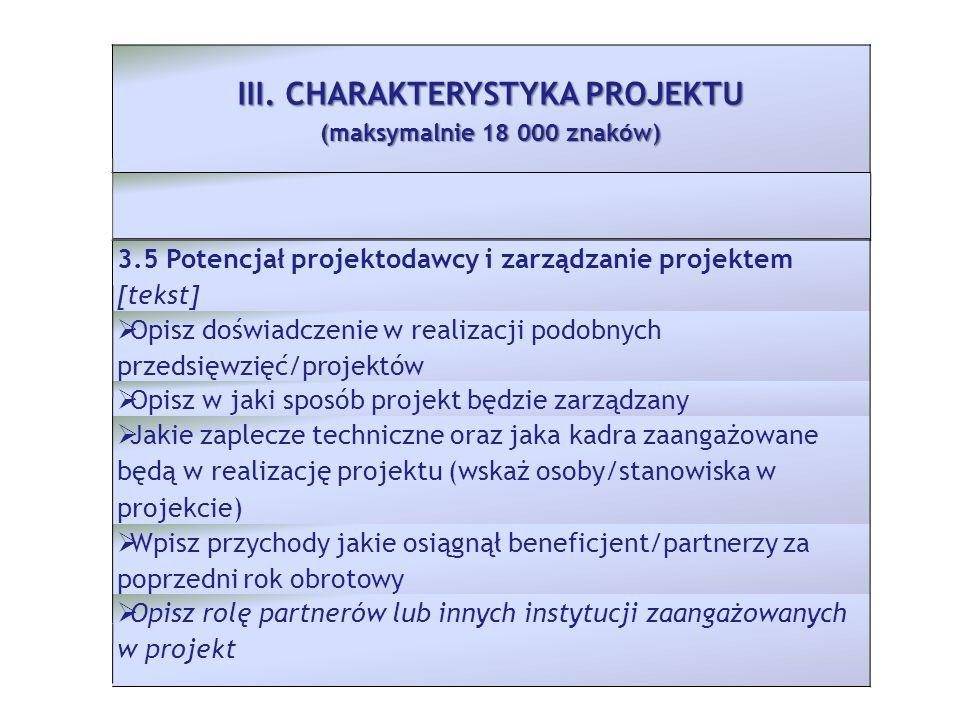III. CHARAKTERYSTYKA PROJEKTU (maksymalnie 18 000 znaków) 3.5 Potencjał projektodawcy i zarządzanie projektem [tekst] Opisz doświadczenie w realizacji
