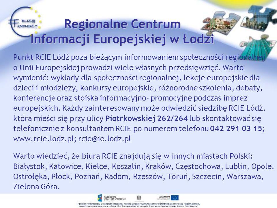 Regionalne Centrum Informacji Europejskiej w Łodzi Punkt RCIE Łódź poza bieżącym informowaniem społeczności regionalnej o Unii Europejskiej prowadzi w