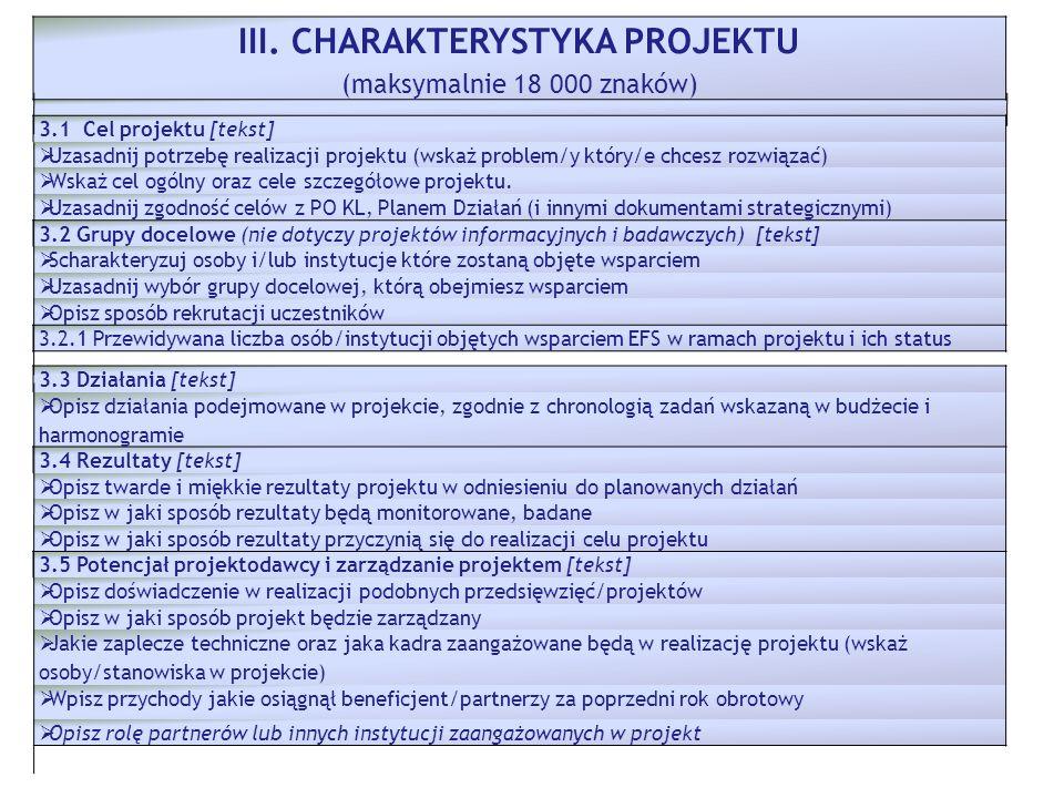 III. CHARAKTERYSTYKA PROJEKTU (maksymalnie 18 000 znaków) 3.1 Cel projektu [tekst] Uzasadnij potrzebę realizacji projektu (wskaż problem/y który/e chc