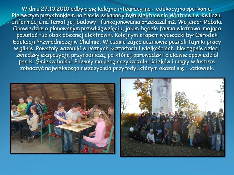 W dniu 27.10.2010 odbyło się kolejne integracyjno - edukacyjna spotkanie. Pierwszym przystankiem na trasie eskapady była elektrownia Wiatrowa w Kwilcz
