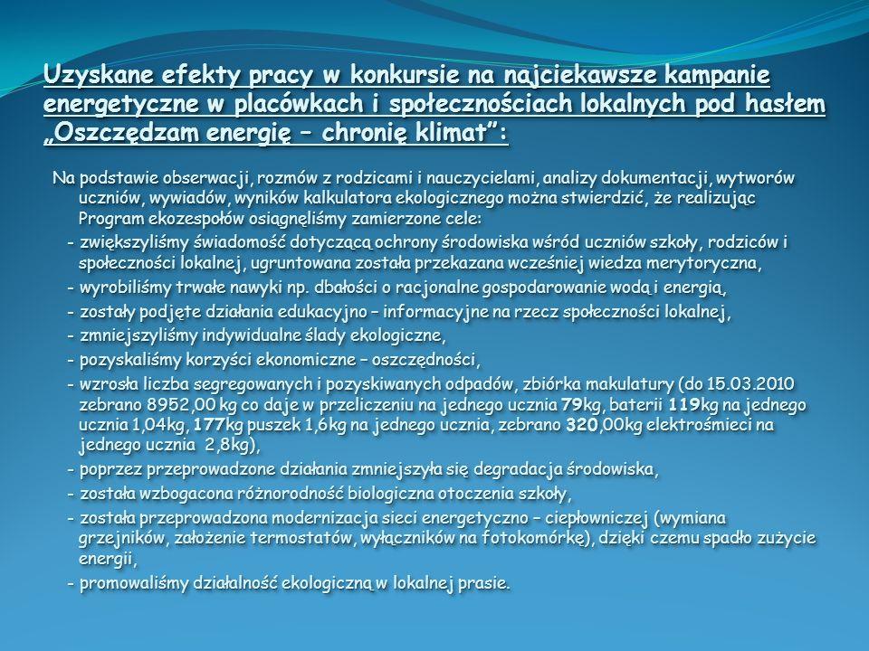 Uzyskane efekty pracy w konkursie na najciekawsze kampanie energetyczne w placówkach i społecznościach lokalnych pod hasłem Oszczędzam energię – chron