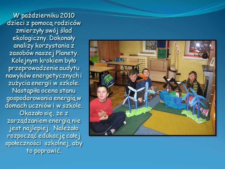 W październiku 2010 dzieci z pomocą rodziców zmierzyły swój ślad ekologiczny. Dokonały analizy korzystania z zasobów naszej Planety. Kolejnym krokiem